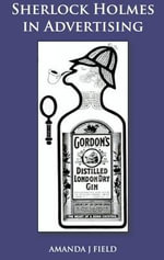 Sherlock Holmes in Advertising - Amanda J Field