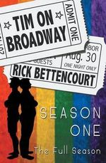 Tim on Broadway Season One (the Full Season) : Season One (the Full Season) - Rick Bettencourt
