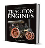 Little Book of Traction Engines - Fred Dibnah Edition - Steve Lanham