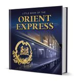 Little Book of the Orient Express - Andrew O'Brien