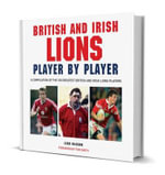 British & Irish Lions Player by Player : Rugby Tales of Life with the Lions - Liam McCann