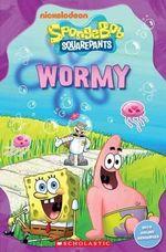 SpongeBob SquarePants : Wormy - Nicole Taylor