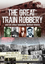 The Great Train Robbery & Other Most Infamous British Crimes - Tim Hill