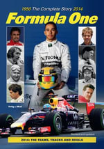 Formula One : The Complete Story 1950 To 2014 - Tim Hill