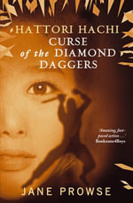 Hattori Hachi : Curse of the Diamond Daggers - Jane Prowse