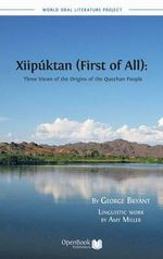 Xiipuktan (First of All) : Three Views of the Origins of the Quechan People - George Bryant