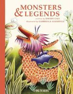 Monsters and Legends : 30 Marvellous and Magical World Myths Retold in Ha... - Davide Cali