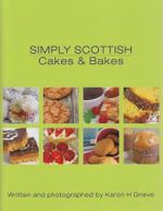 Simply Scottish Cakes and Bakes - Karon H. Grieve