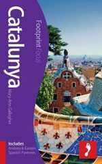 Catalunya Footprint Focus Guide : (includes Andorra & Eastern Spanish Pyrenees) - Mary-Ann Gallagher