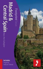 Madrid & Central Spain Footprint Focus Guide : (includes Segovia, Avila & Toledo) - Mary-Ann Gallagher
