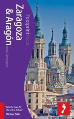 Zaragoza & Aragon Footprint Focus Guide : (includes Segovia, Avila & Toledo) - Andy Symington