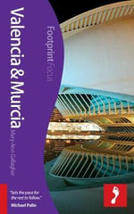 Valencia & Murcia Footprint Focus Guide - Mary-Ann Gallagher