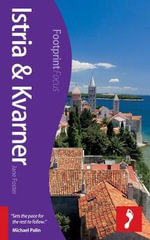 Istria & Kvarner Footprint Focus Guide : Footprint Focus Guide - Jane Foster