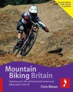 Mountain Biking Britain : Footprint Activity & Lifestyle   - Chris Moran