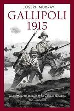 Gallipoli 1915 - Joseph Murray