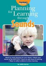 Planning for Learning Through Sounds : Planning for Learning - Judith Harries