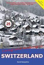 Living and Working in Switzerland : A Survival Handbook - David Hampshire