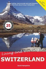 Living and Working in Switzerland : Make the Most of the Summer Break: 2012 - David Hampshire