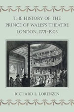 The History of the Prince of Wales's Theatre, London, 1771-1903 - Richard L. Lorenzen