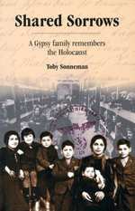 Shared Sorrows : A Gypsy Family Remembers the Holocaust - Toby F. Sonneman