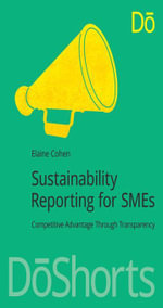 Sustainability Reporting for SMEs : Competitive Advantage Through Transparency - Elaine Cohen