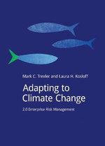Adapting to Climate Change : 2.0 Enterprise Risk Management - Mark C. Trexler
