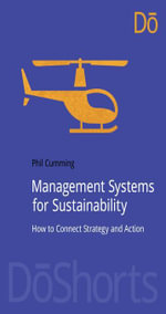 Management Systems for Sustainability : How to Connect Strategy and Action - Phil Cumming