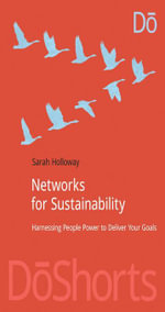 Networks for Sustainability : Harnessing people power to deliver your goals - Sarah Holloway