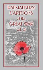 Raemaekers Cartoons of the Great War Vol. 2 - Louis Raemaeker