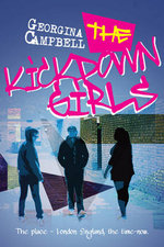 The Kick Down Girls : The Place - London England, the Time - Now - MS Georgina Campbell