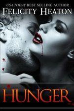 Hunger : Vampires Realm Romance Series - Felicity Heaton