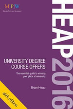 Heap 2016: University Degree Course Offers : The Essential Guide to Winning Your Place at University - Brian Heap