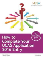 How to Complete Your UCAS Application : 2016 Entry - Beryl Dixon