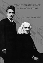 Tradition and Craft in Piano-Playing - Tilly Fleischmann