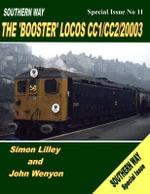 Southern Way Special Issue No 11 : The 'Booster' Locos CC1/CC2/20003 - Simon Lilley
