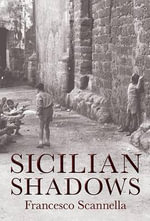 Sicilian Shadows - Francesco Scannella
