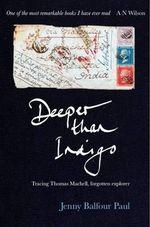 Deeper Than Indigo - Jenny Balfour-Paul