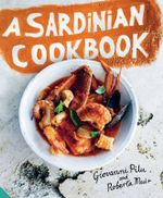 A Sardinian Cookbook : Jacqui Small edition - Giovanni Pilu