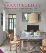 Modern Country : 'Inspiring Interiors for Contemporary Country Living - Caroline Clifton-Mogg