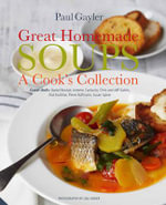 Great Homemade Soups : A Cook's Collection - Paul Gayler