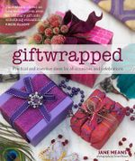 Giftwrapped : Practical and Inventive Ideas for All Occasions and Celebrations - Jane Means