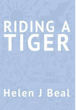Riding a Tiger - Helen J. Beal