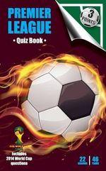 Three Points Quiz Book Premier League : 22 Seasons 46 Teams - Steve Williams
