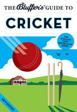 The Bluffer's Guide to Cricket - James Trollope