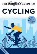The Bluffer's Guide to Cycling - Rob Ainsley