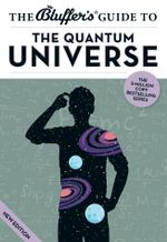 The Bluffer's Guide to the Quantum Universe - Jack Klaff