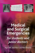 Medical and Surgical Emergencies for Students and Junior Doctors - Faye Hill