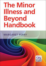 Minor illness and beyond : a handbook for nurses in general practice - Margaret Perry
