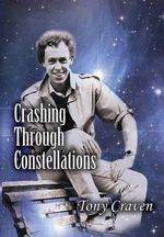 Crashing Through Constellations - Tony Craven