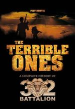 The Terrible Ones : The Complete History of 32 Battalion - Piet Nortje